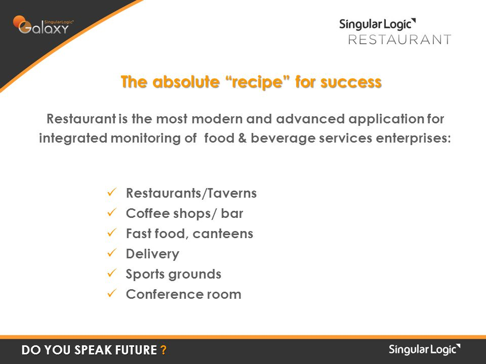 Restaurant is the most modern and advanced application for integrated monitoring of food & beverage services enterprises: The absolute recipe for succ