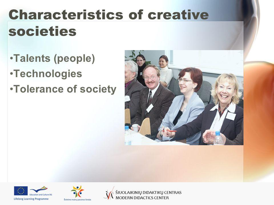 Characteristics of creative societies Talents (people) Technologies Tolerance of society