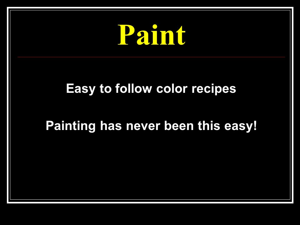 Paint Easy to follow color recipes Painting has never been this easy!