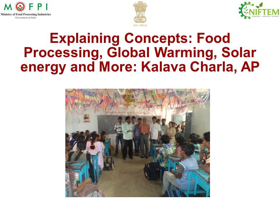 Explaining Concepts: Food Processing, Global Warming, Solar energy and More: Kalava Charla, AP