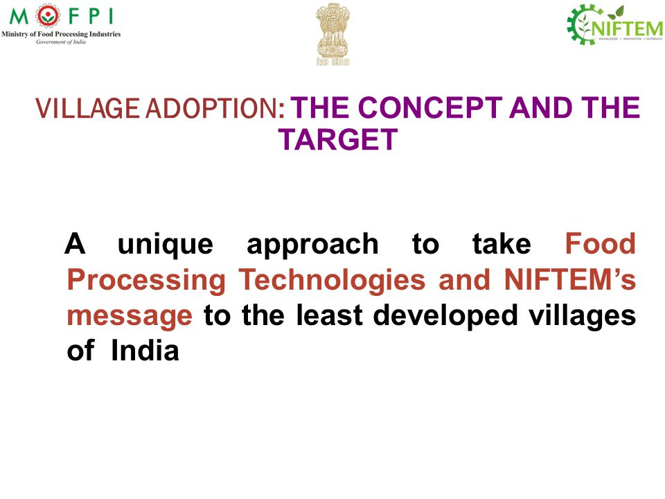 Village Adoption: In line with NIFTEMs Theme Understand village life at Grass root level Knowledge Integration of classroom education and traditional practices.