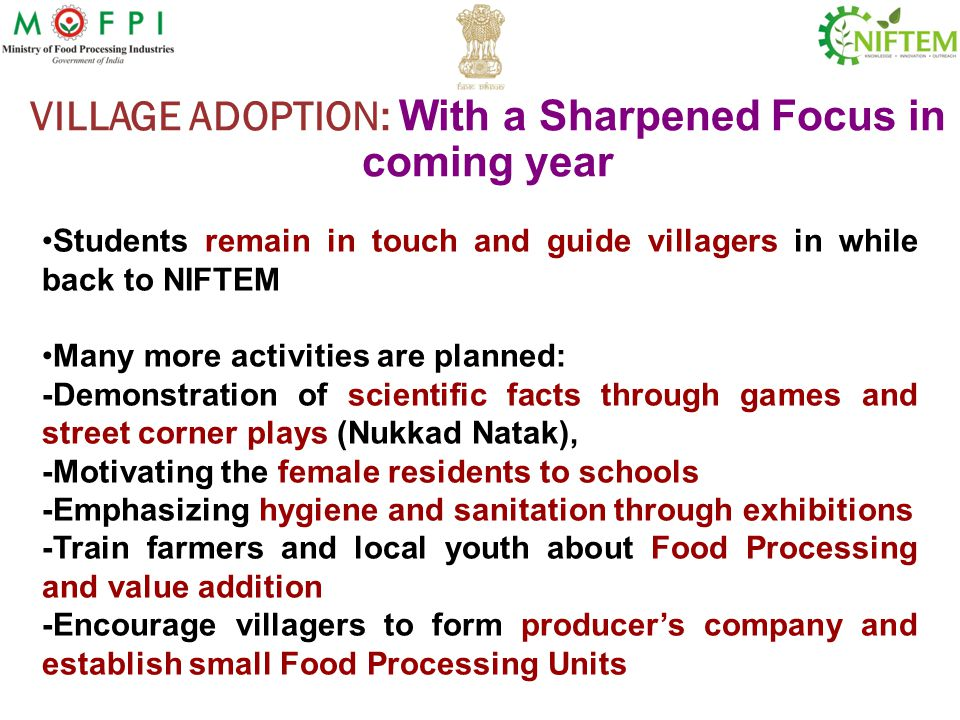 Students remain in touch and guide villagers in while back to NIFTEM Many more activities are planned: -Demonstration of scientific facts through game