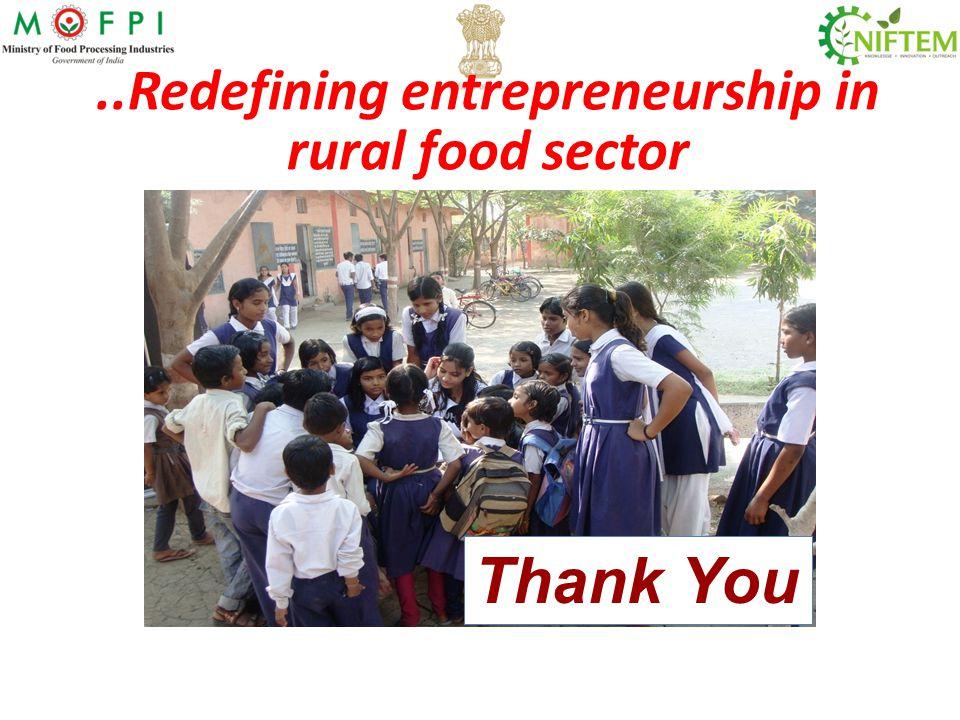 ..Redefining entrepreneurship in rural food sector Thank You