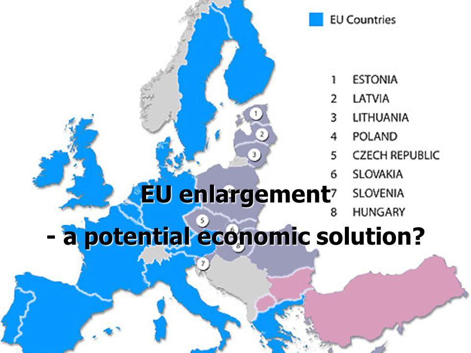 EU enlargement - a potential economic solution