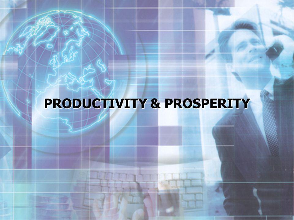 PRODUCTIVITY & PROSPERITY