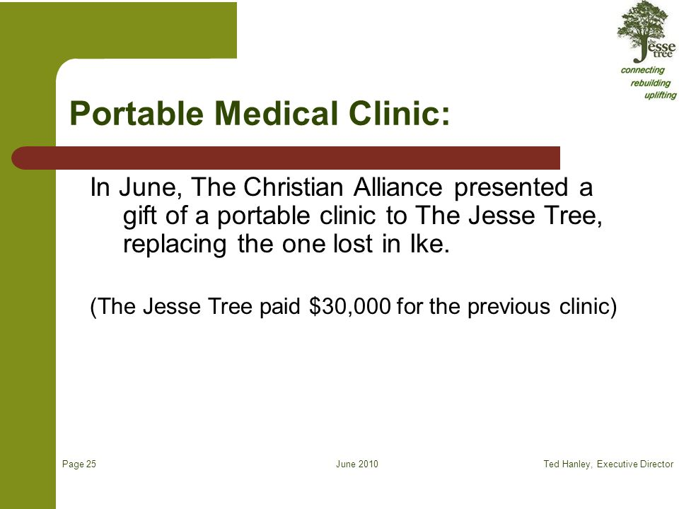 June 2010 Portable Medical Clinic: In June, The Christian Alliance presented a gift of a portable clinic to The Jesse Tree, replacing the one lost in Ike.