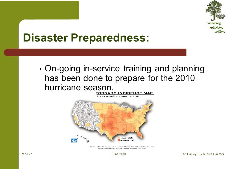 June 2010 Disaster Preparedness: On-going in-service training and planning has been done to prepare for the 2010 hurricane season.