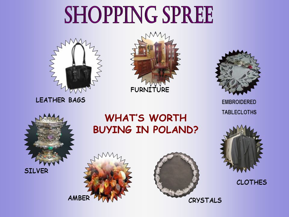 WHATS WORTH BUYING IN POLAND? FURNITURE AMBER CRYSTALS SILVER CLOTHES LEATHER BAGS EMBROIDERED TABLECLOTHS