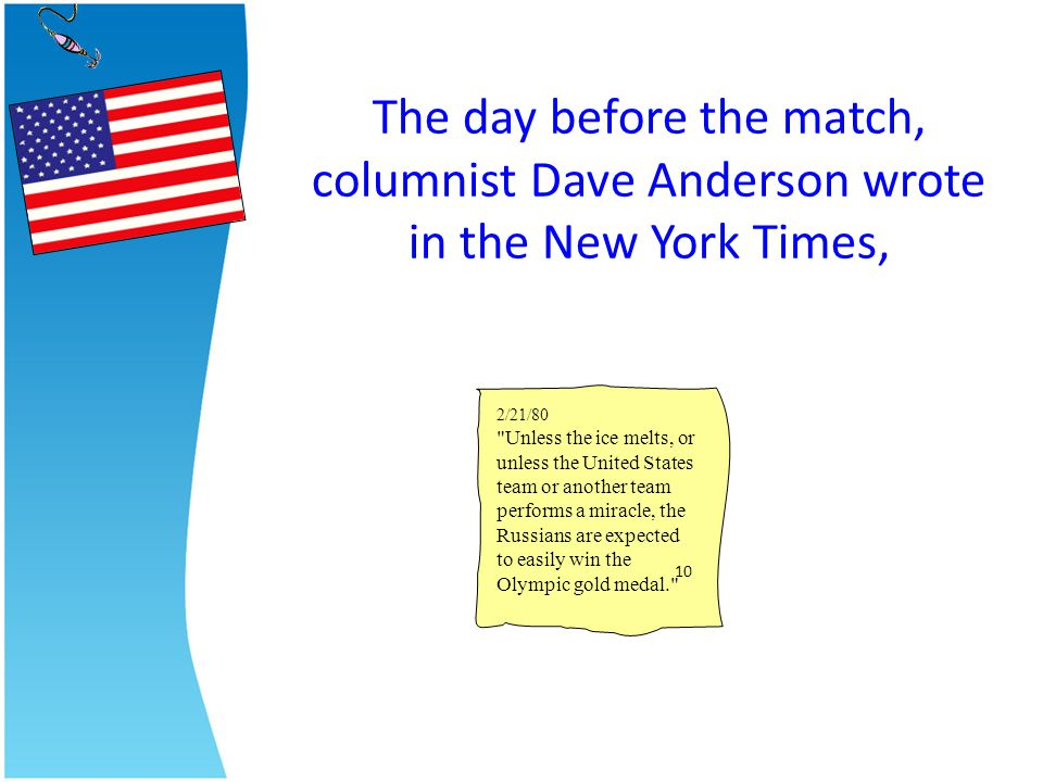 The day before the match, columnist Dave Anderson wrote in the New York Times, 2/21/80