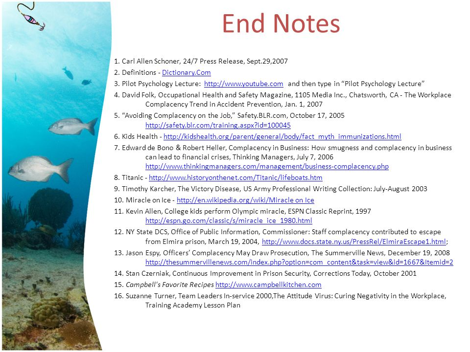 End Notes 1. Carl Allen Schoner, 24/7 Press Release, Sept.29,2007 2. Definitions - Dictionary.ComDictionary.Com 3. Pilot Psychology Lecture: http://ww