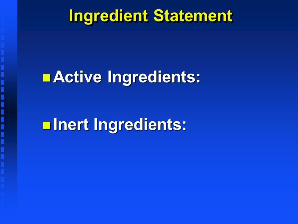 Ingredient Statement n Active Ingredients: n Inert Ingredients: