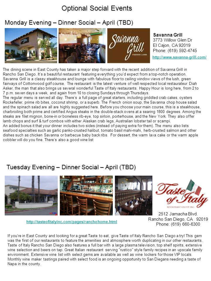 Monday Evening – Dinner Social – April (TBD) Tuesday Evening – Dinner Social – April (TBD) The dining scene in East County has taken a major step forward with the recent addition of Savanna Grill in Rancho San Diego.