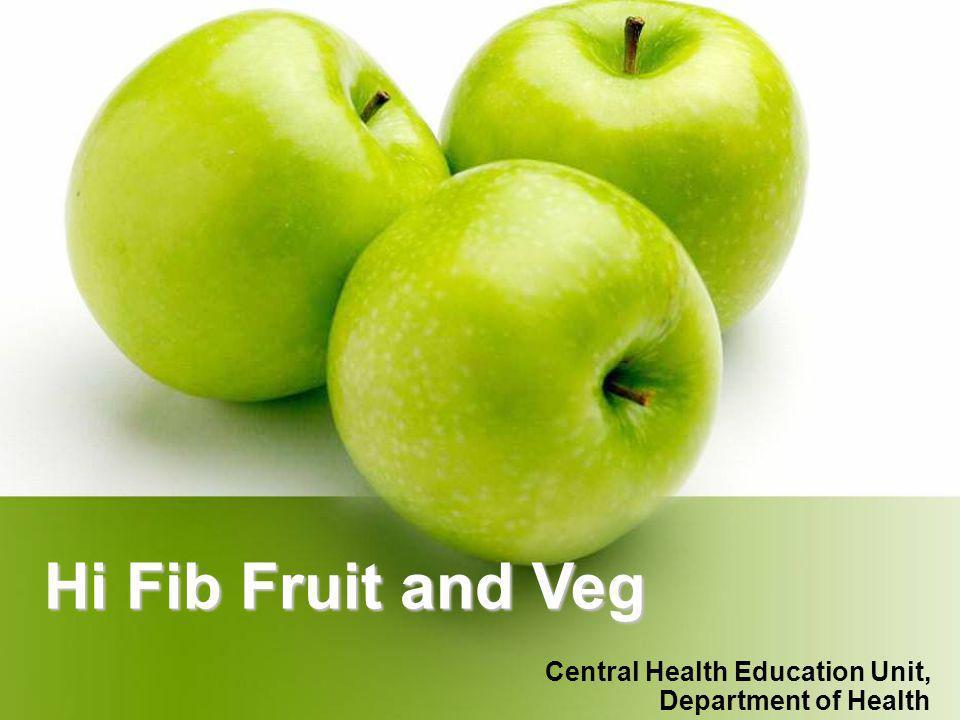 Hi Fib Fruit and Veg Central Health Education Unit, Department of Health