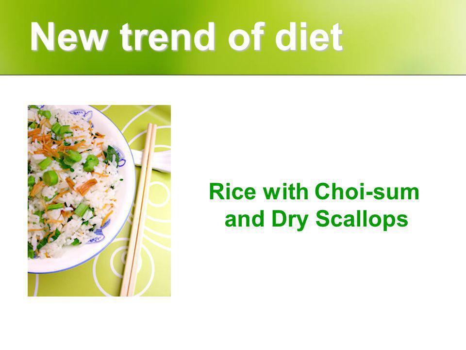 Rice with Choi-sum and Dry Scallops New trend of diet