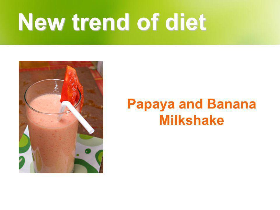 Papaya and Banana Milkshake New trend of diet