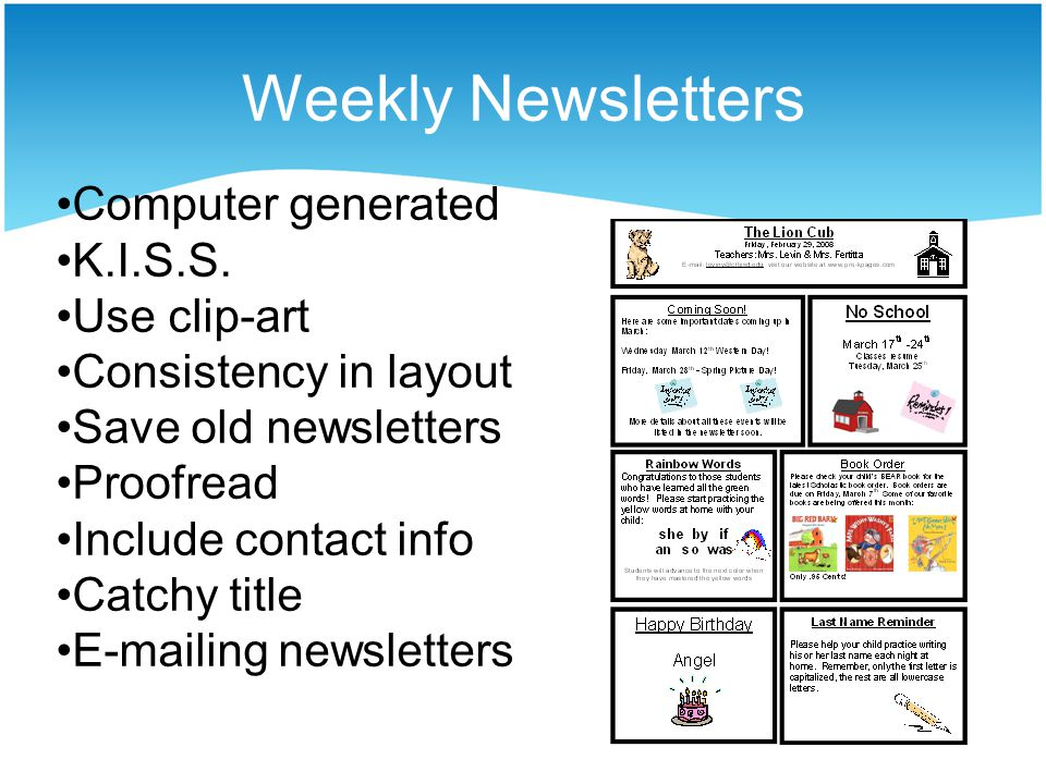 Weekly Newsletters Computer generated K.I.S.S.