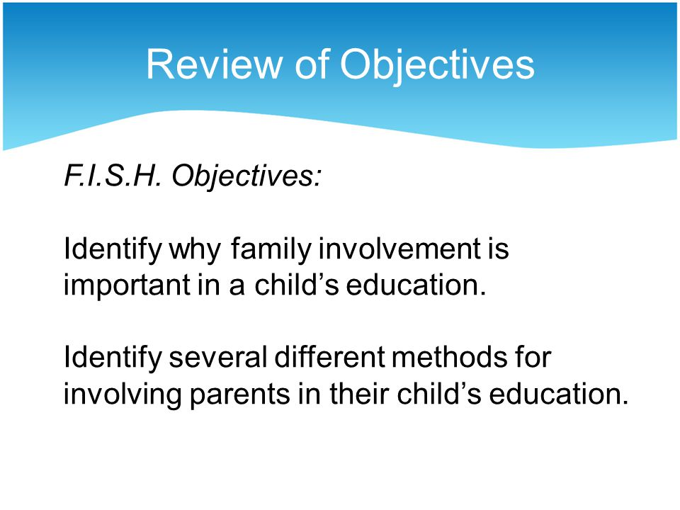 Review of Objectives F.I.S.H.