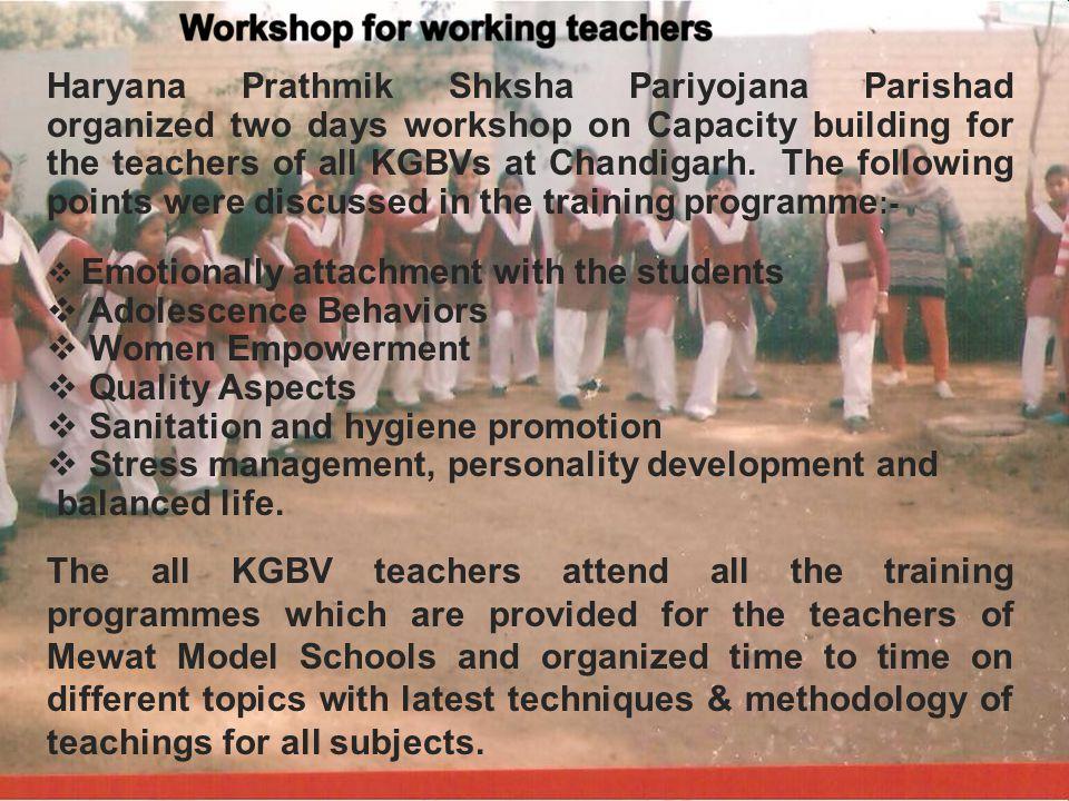Haryana Prathmik Shksha Pariyojana Parishad organized two days workshop on Capacity building for the teachers of all KGBVs at Chandigarh. The followin