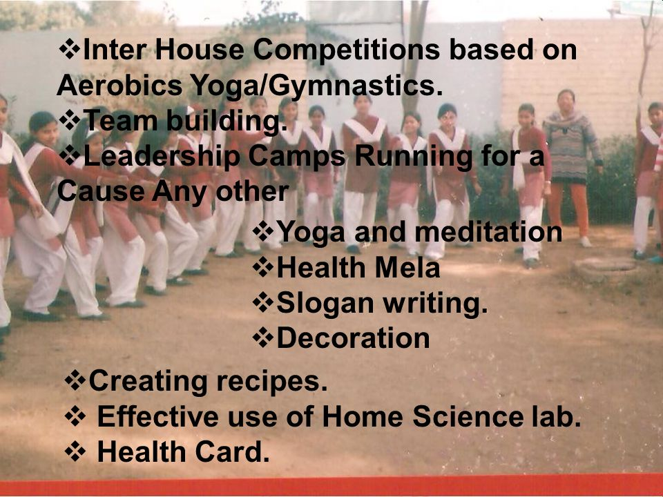 Inter House Competitions based on Aerobics Yoga/Gymnastics.