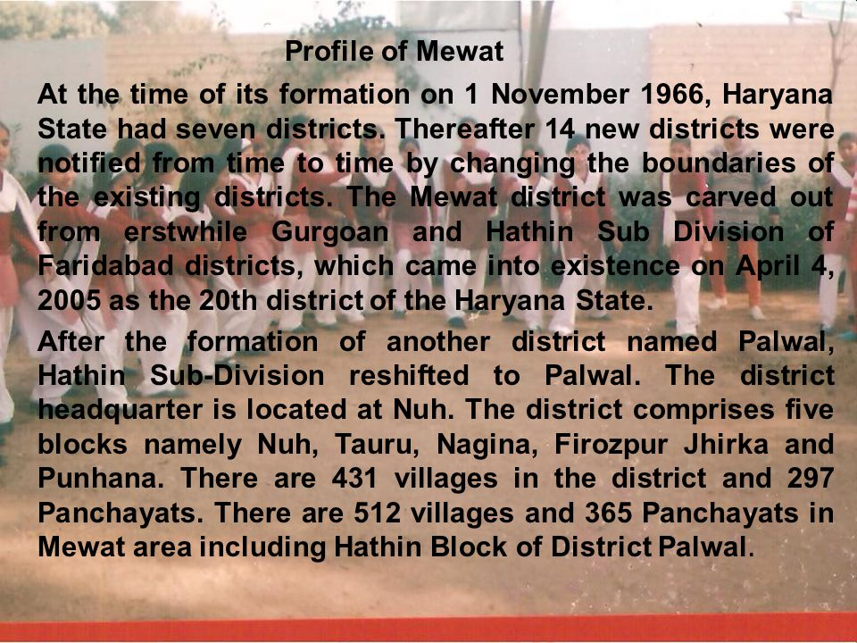 At the time of its formation on 1 November 1966, Haryana State had seven districts. Thereafter 14 new districts were notified from time to time by cha