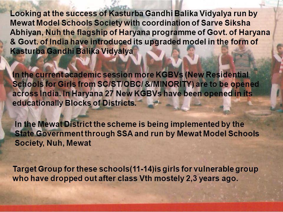Looking at the success of Kasturba Gandhi Balika Vidyalya run by Mewat Model Schools Society with coordination of Sarve Siksha Abhiyan, Looking at the