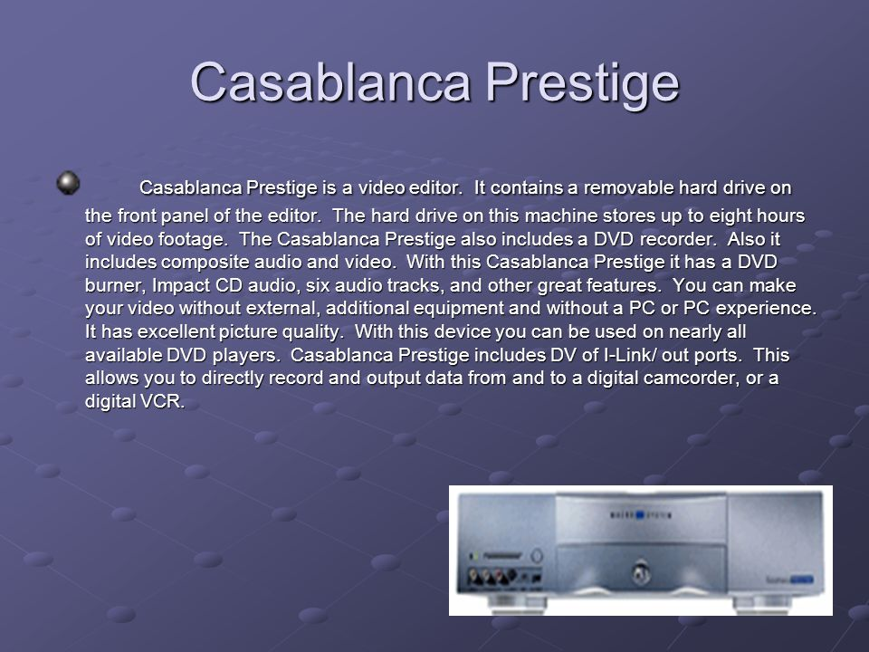 Casablanca Prestige Casablanca Prestige is a video editor.