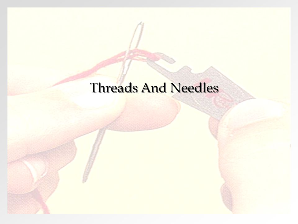 Threads And Needles