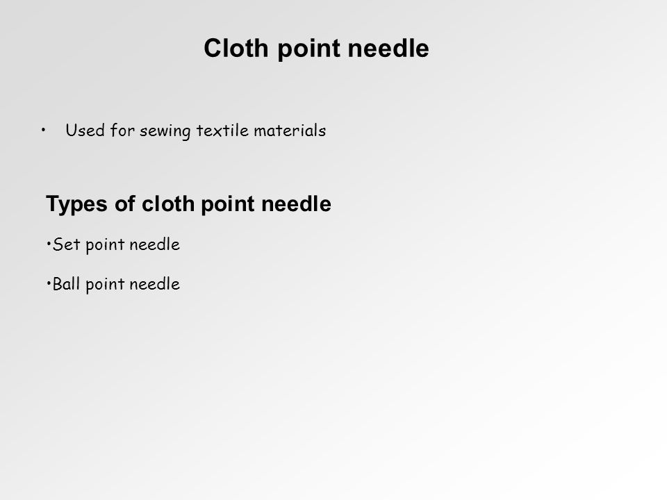 Cloth point needle Used for sewing textile materials Types of cloth point needle Set point needle Ball point needle