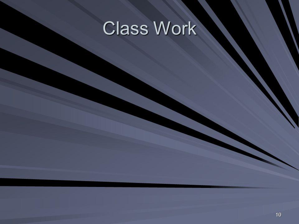 10 Class Work