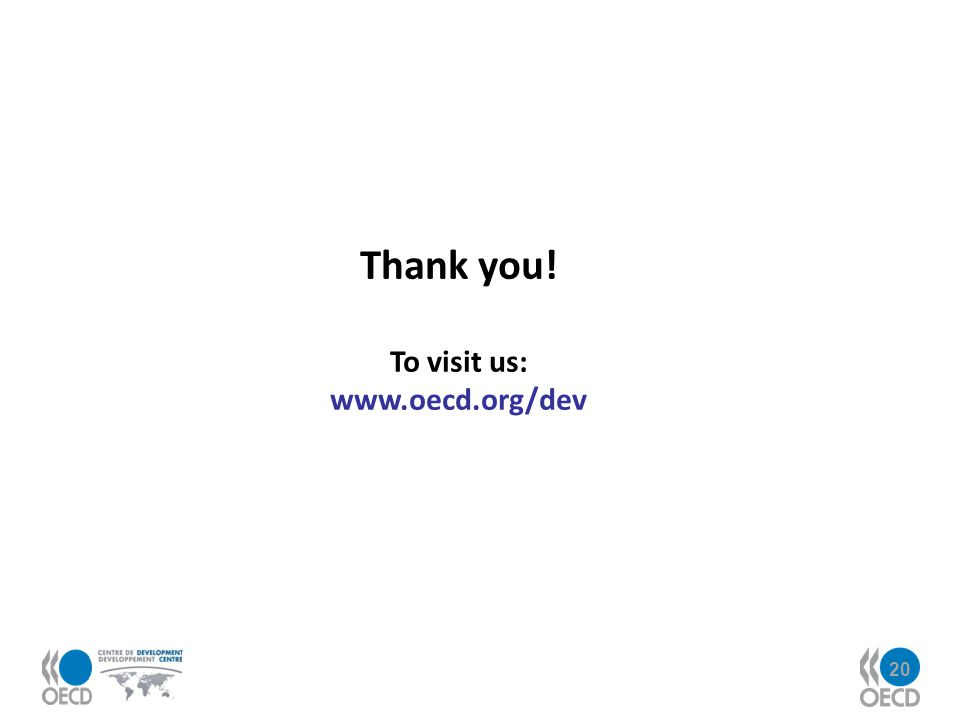 20 Thank you! To visit us: www.oecd.org/dev
