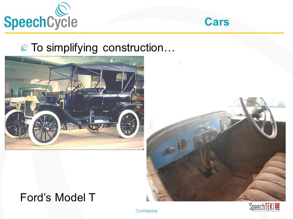 Confidential Cars To simplifying construction… Fords Model T