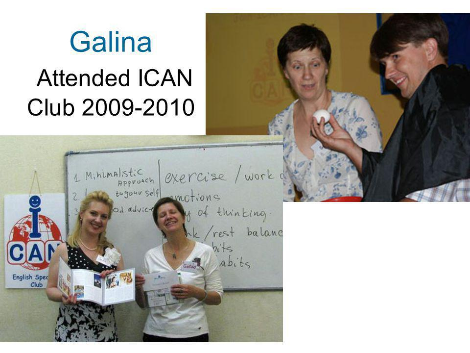 Galina Attended ICAN Club 2009-2010