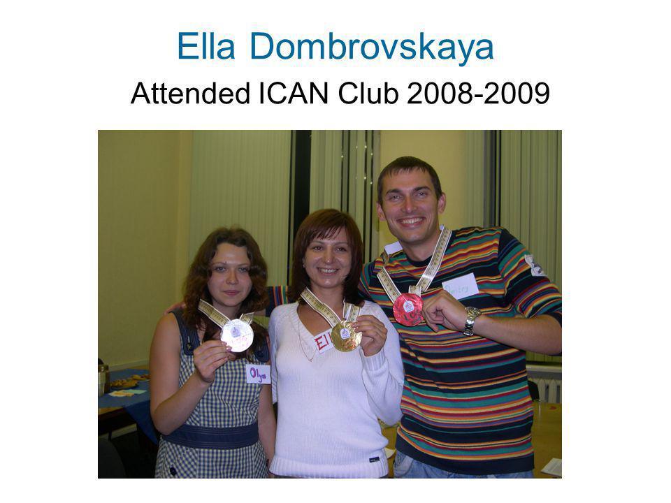 Ella Dombrovskaya Attended ICAN Club 2008-2009