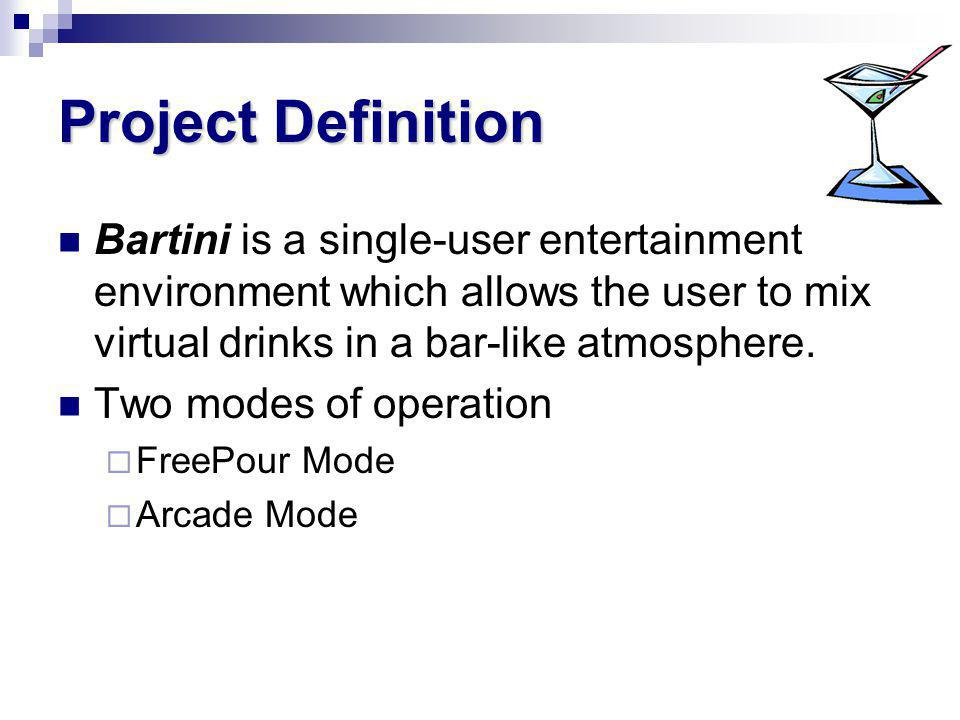 Bartini is a single-user entertainment environment which allows the user to mix virtual drinks in a bar-like atmosphere.