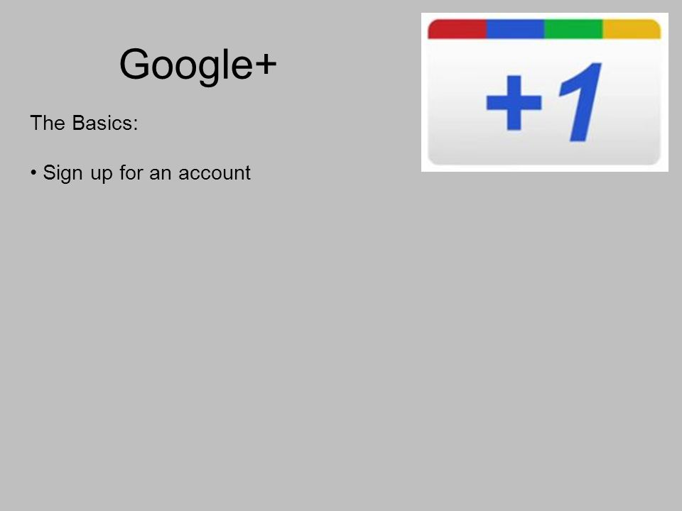 Google+ The Basics: Sign up for an account