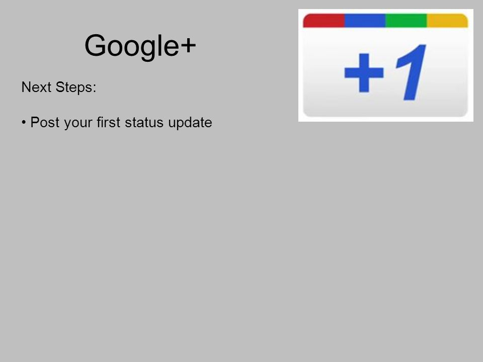 Google+ Next Steps: Post your first status update