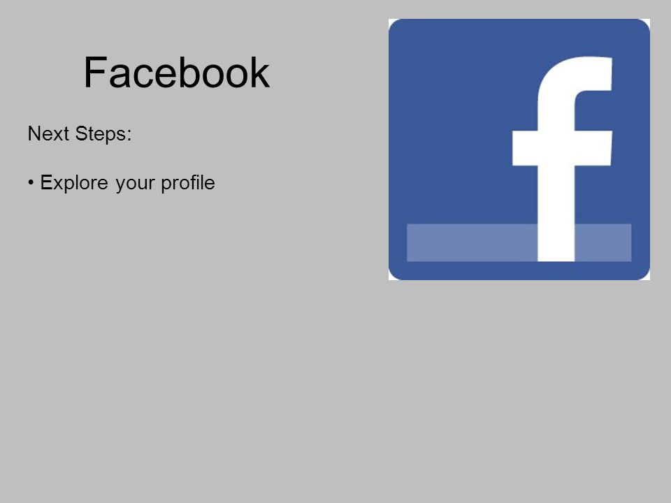 Facebook Next Steps: Explore your profile