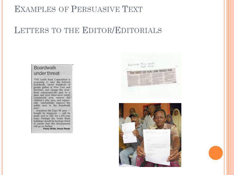 E XAMPLES OF P ERSUASIVE T EXT L ETTERS TO THE E DITOR /E DITORIALS