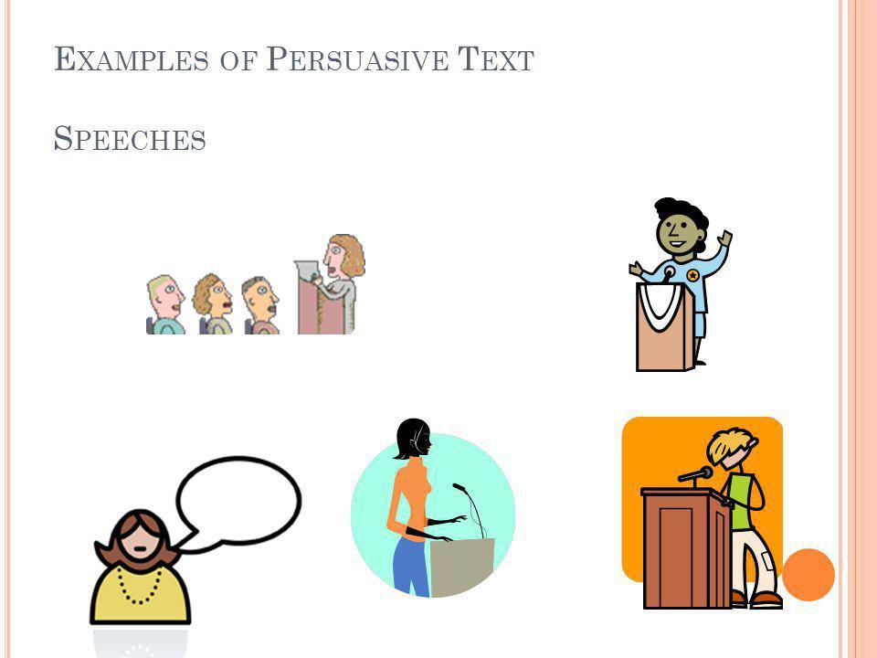 E XAMPLES OF P ERSUASIVE T EXT S PEECHES