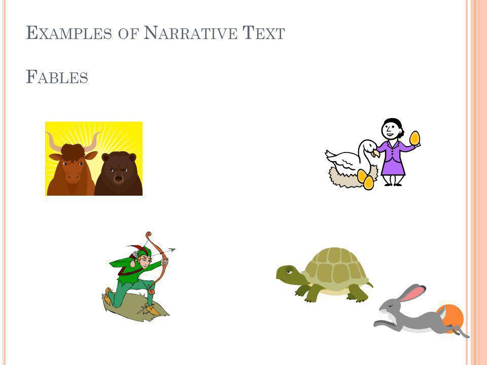 E XAMPLES OF N ARRATIVE T EXT F ABLES