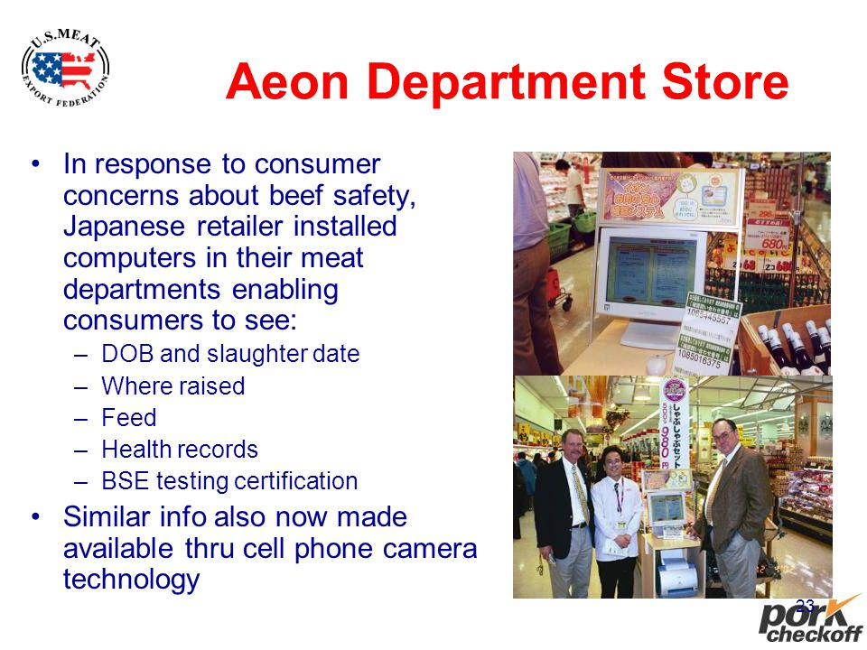 23 Aeon Department Store In response to consumer concerns about beef safety, Japanese retailer installed computers in their meat departments enabling