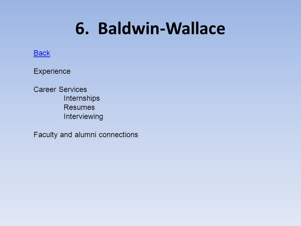 6. Baldwin-Wallace Back Experience Career Services Internships Resumes Interviewing Faculty and alumni connections