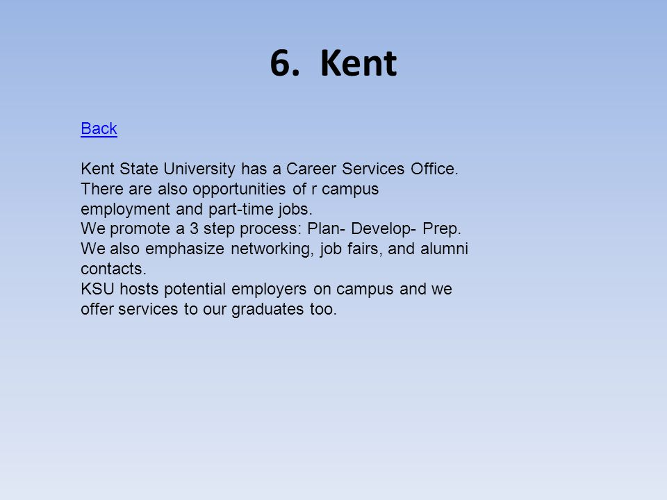 6.Kent Back Kent State University has a Career Services Office.
