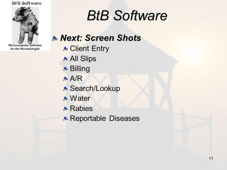 BtB Software Next: Screen Shots Client Entry All Slips Billing A/R Search/Lookup Water Rabies Reportable Diseases 11