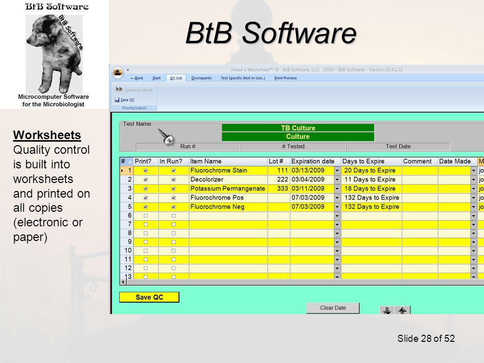 BtB Software Slide 28 of 52 Worksheets Quality control is built into worksheets and printed on all copies (electronic or paper)