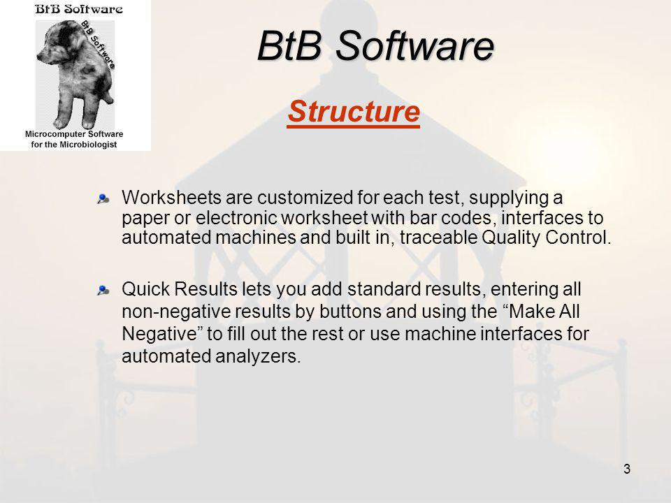 BtB Software Worksheets are customized for each test, supplying a paper or electronic worksheet with bar codes, interfaces to automated machines and built in, traceable Quality Control.