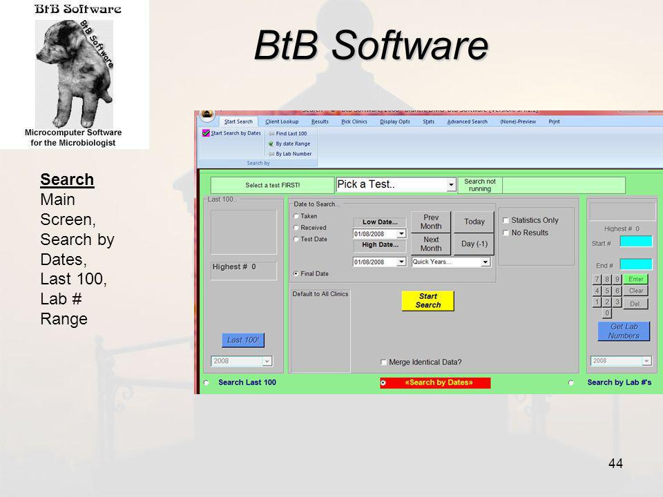 BtB Software Search Main Screen, Search by Dates, Last 100, Lab # Range 44