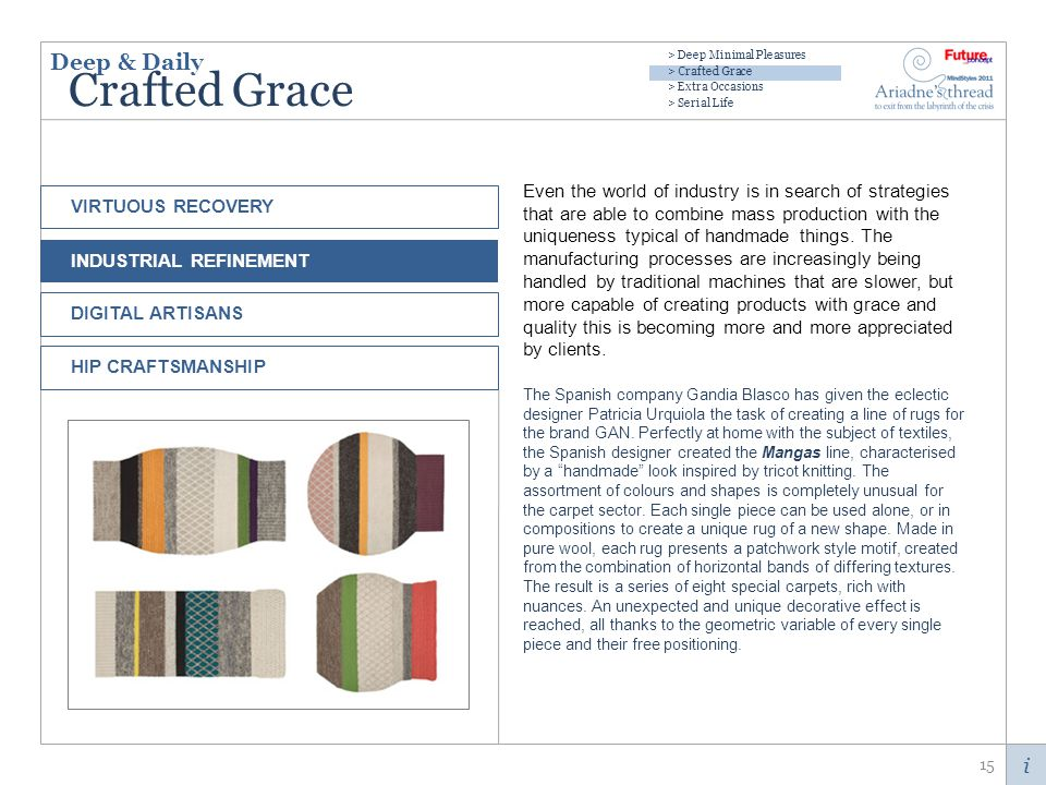 i Crafted Grace Even the world of industry is in search of strategies that are able to combine mass production with the uniqueness typical of handmade things.