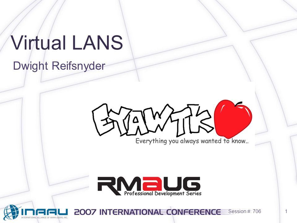 Session #: 7061 Dwight Reifsnyder Virtual LANS
