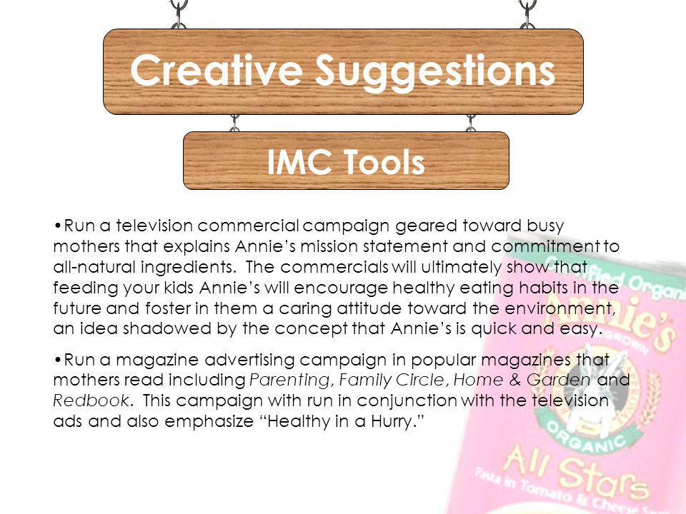 IMC Tools Creative Suggestions Revamp the company Web site to a design more adult friendly. The new site would include recipes for family meals and op
